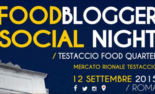 Testaccio ospita la Food Blogger Social Night